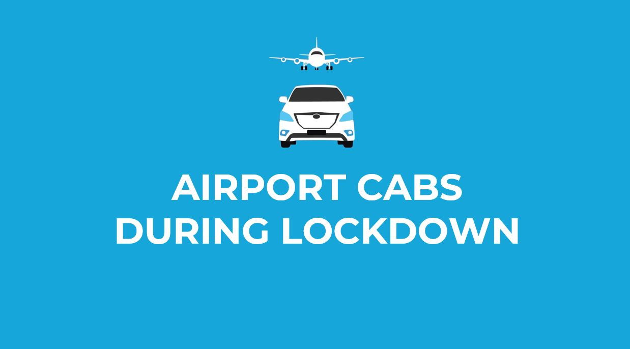 Airport Cabs, Flights, and Quarantine Guidelines - Domestic Air Travel during COVID Lockdown